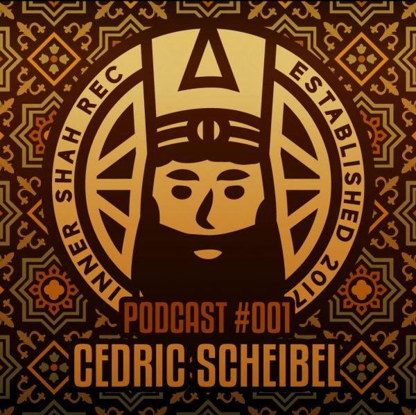 Cedric Scheibel - Inner Shah Recordings - PODCAST001